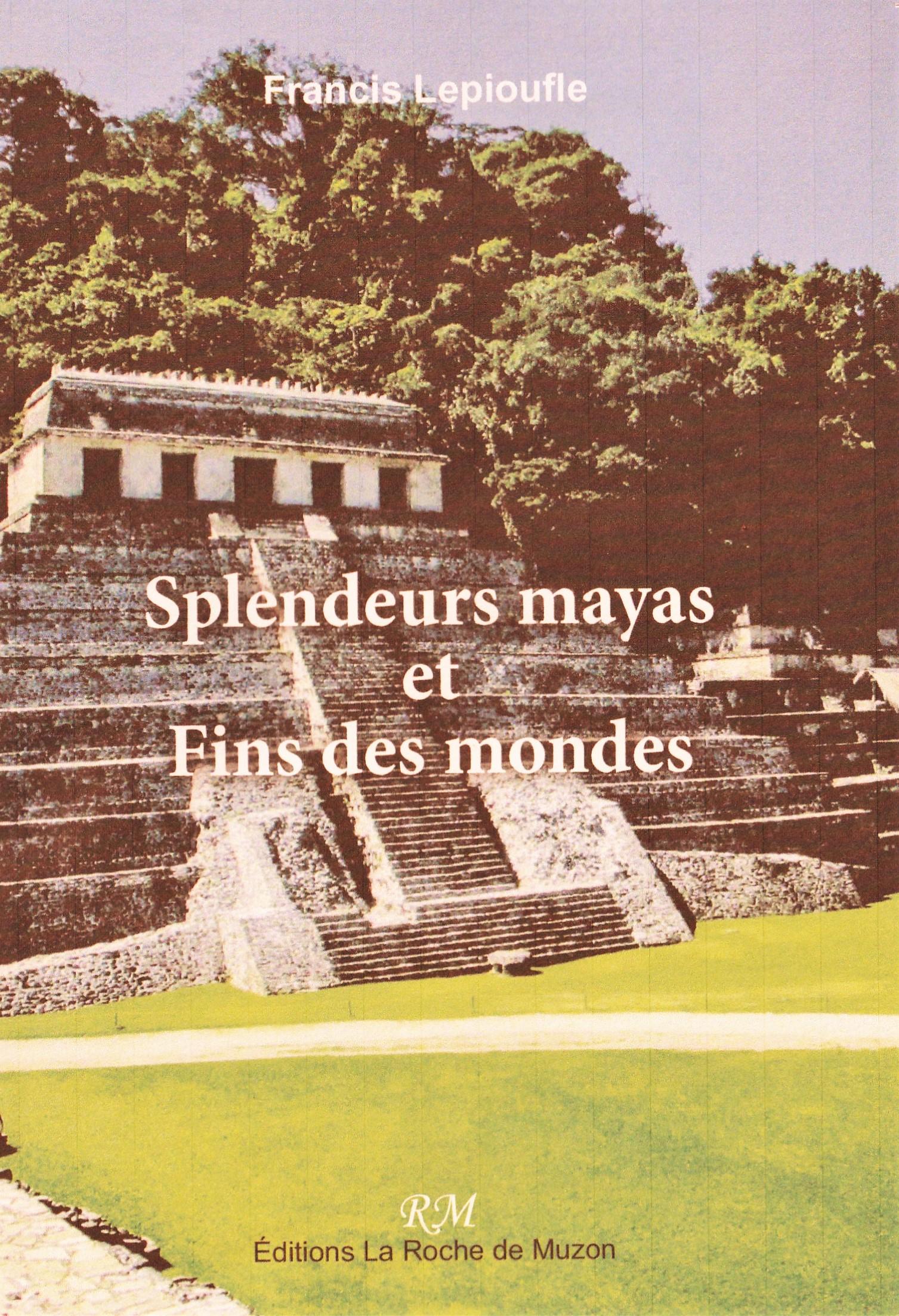 1ère de couv Splendeurs mayas et Fins des mondes